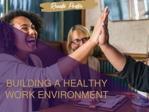 Are you Building a Healthy Work Environment?