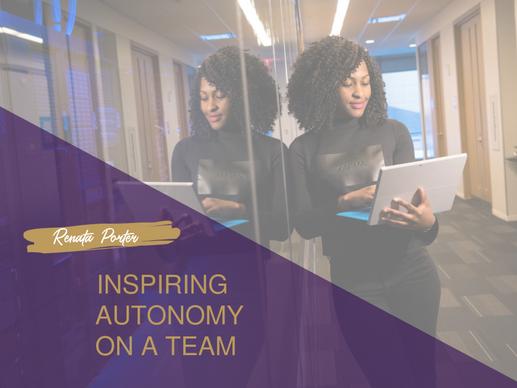 Inspiring Autonomy on a Team