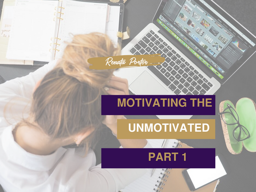 Motivating the Unmotivated - Part 1