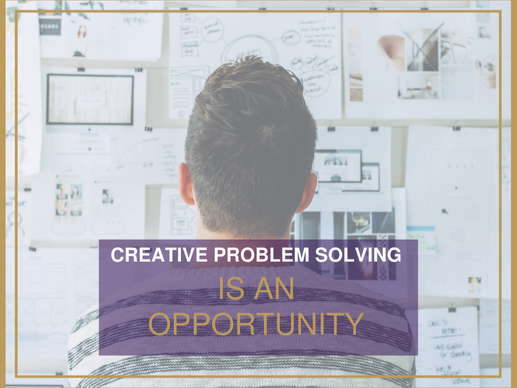 Do you see creative problem solving as an opportunity?