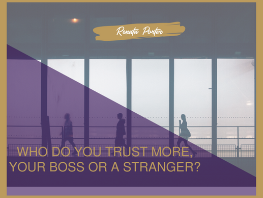 Who do you trust more, your boss or a stranger?