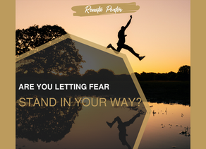 Are you letting fear stand in your way?