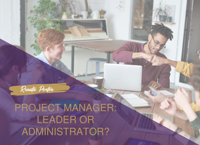 Project Manager: Leader or Administrator?