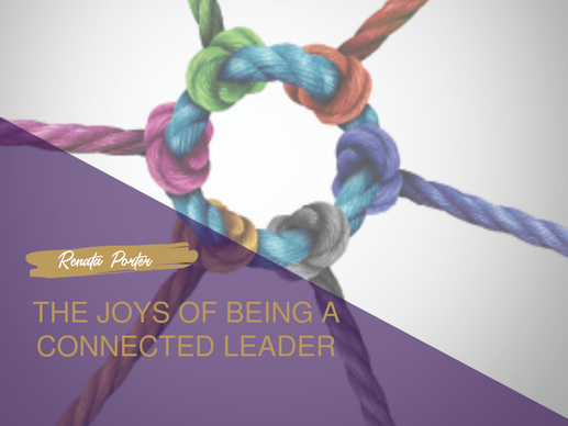 The Joys of being a Connected Leader