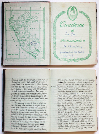 Peruvian Journal 1976–77  During time spent in Peru, Tom kept a journal, written in both Spanish and English, where he recorded his daily experiences and thoughts.
