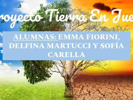 """3° año Secundaria - Proyecto """"Tierra en Juego"""""""