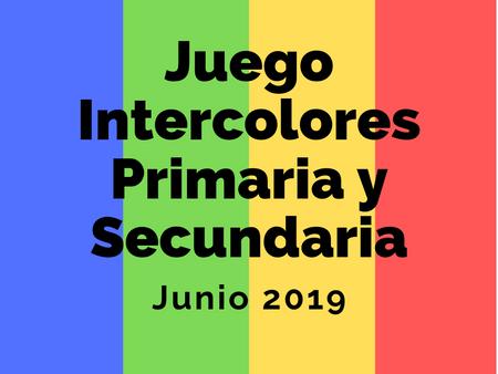 Juegos Intercolores Primaria y Secundaria