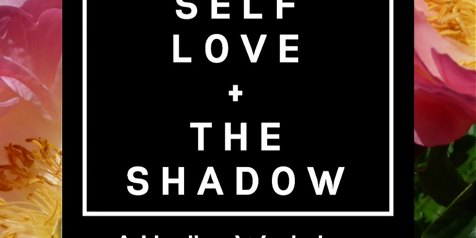 Self Love + The Shadow
