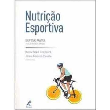 Nutrição Esportiva - Uma Visão Prática