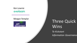 Three Quick Wins to Kickstart Information Governance