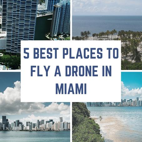 5 Best Places to Fly a Drone in Miami