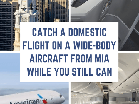 Catch a Domestic Flight on a Wide-Body Aircraft From MIA While You Still Can