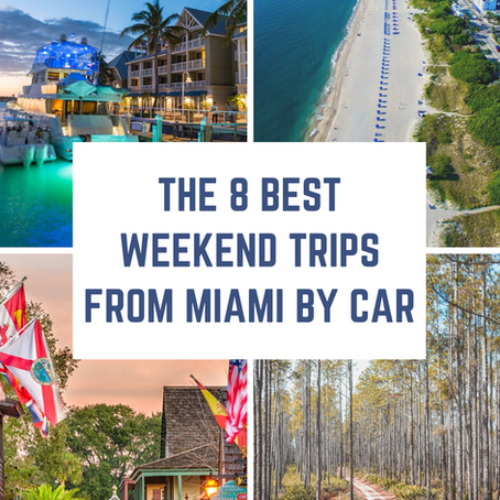 8 Best Weekend Trips from Miami by Car