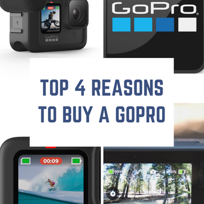 Top 4 Reasons to Buy a GoPro
