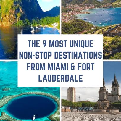 The 9 Most Unique Non-Stop Destinations from Miami & Fort Lauderdale