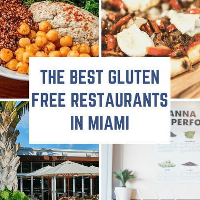 The Best Gluten Free Restaurants in Miami