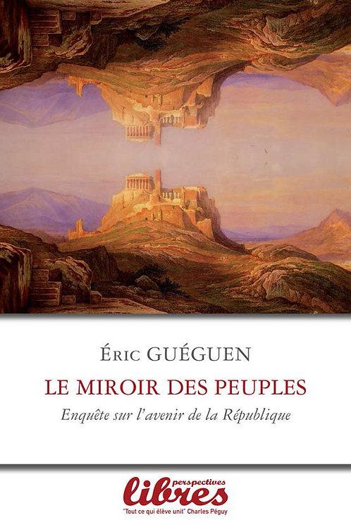 Le Miroir des peuples - Enquête sur l'avenir de la République