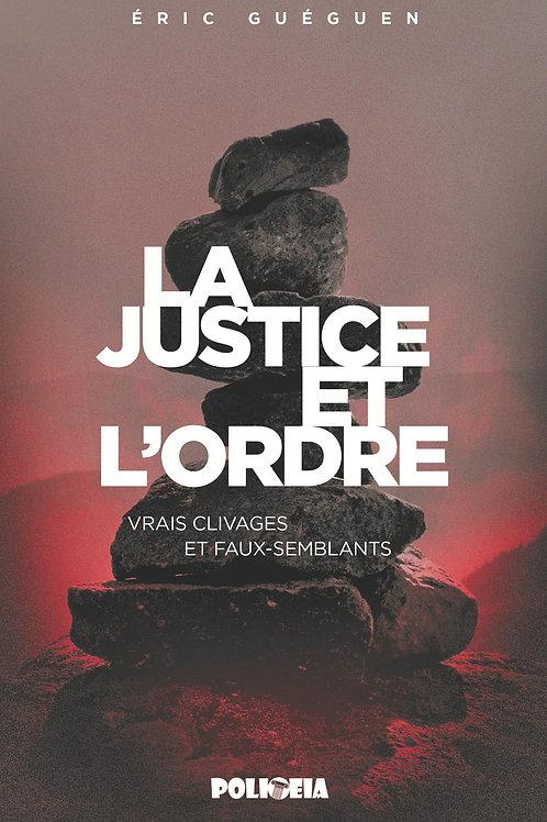 La Justice et l'Ordre - Vrais clivages et faux-semblants