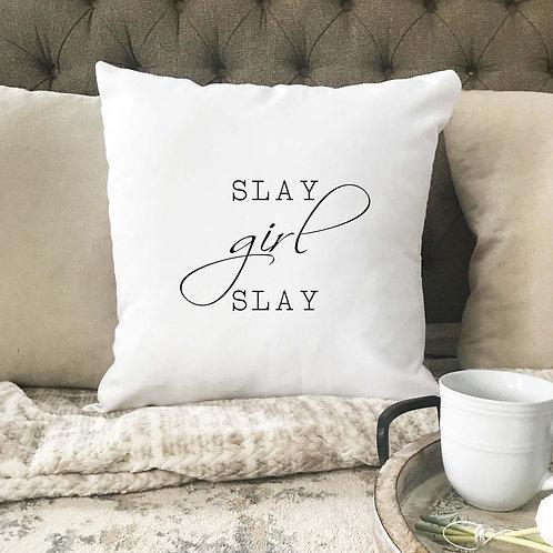 Slay Girl Slay Pillow