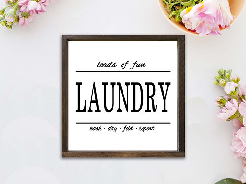 Laundry - Loads Of Fun - Wash Dry Fold Repeat