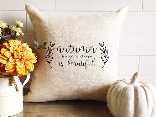 Autumn is beautiful pillow
