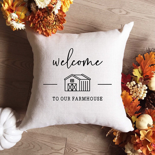 Welcome to our farmhouse pillow