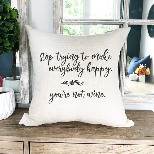 You're not wine Pillow cover