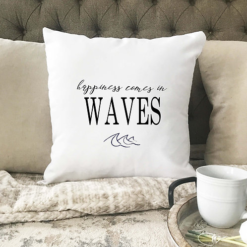 Happiness Comes is Waves Pillow