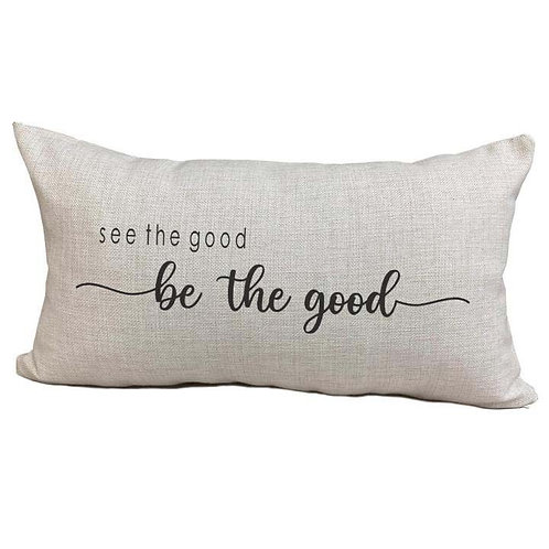 Be the Good Pillow Cover