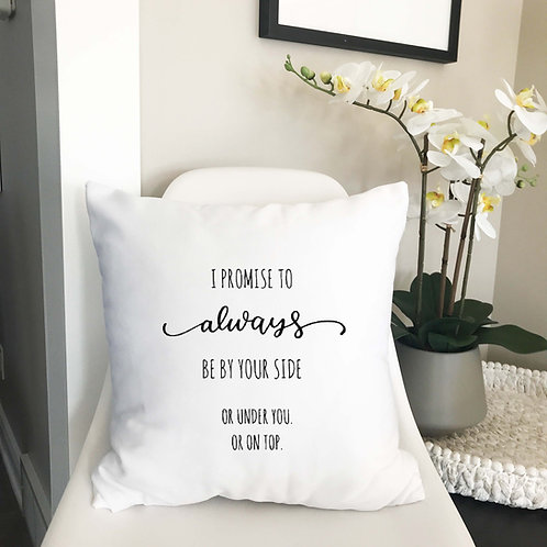 By Your Side, or under you, or top pillow cover