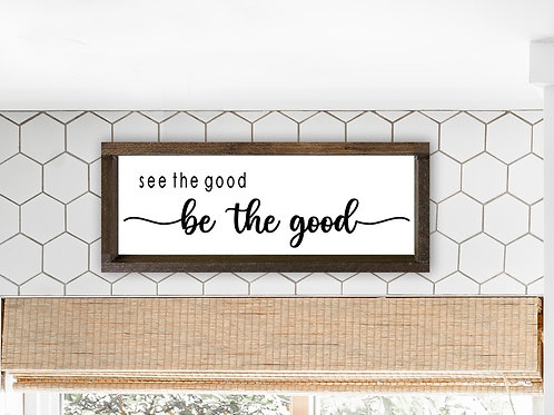 See The Good, Be The Good - Long