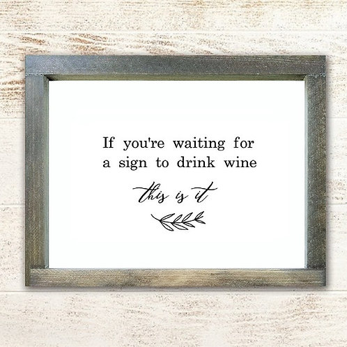 A Sign To Drink Wine