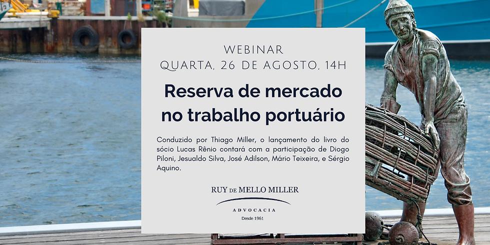 Reserva de mercado no trabalho portuário: lançamento do livro de Lucas Rênio