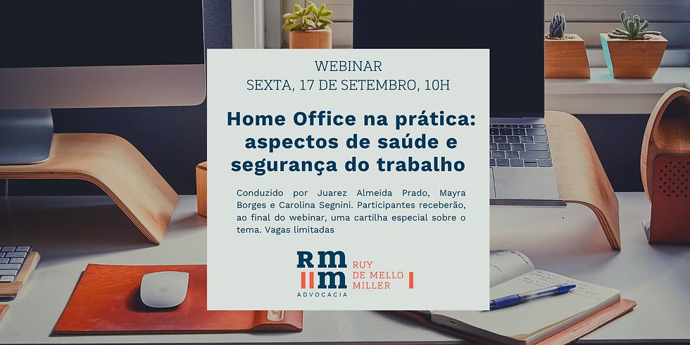 Home Office na prática: aspectos de saúde e segurança do trabalho