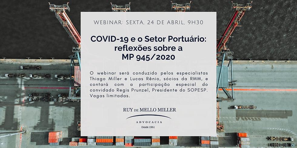 Webinar COVID-19 e o Setor Portuário: reflexões sobre a MP 945/2020