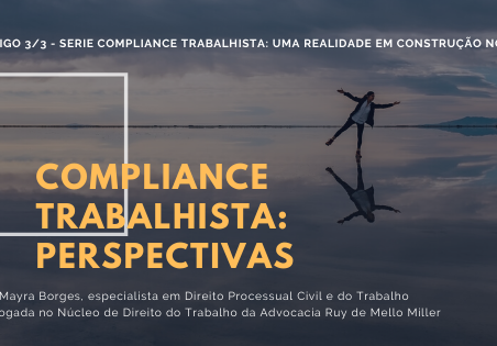 Compliance Trabalhista: uma realidade em construção no Brasil – Perspectivas