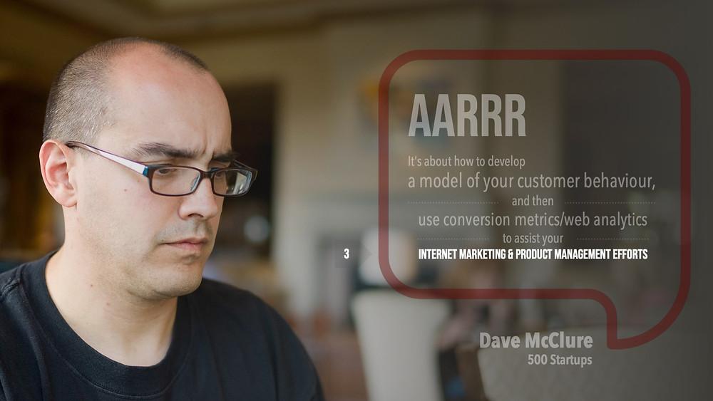 AARRR | Dave McClure | Billionaire Investor | Founding Partner 500 Startups