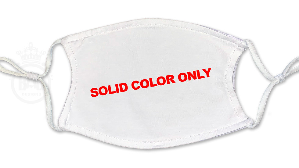 SOLID PRINT COLOR ONLY (ADULT and YOUTH) Face Mask