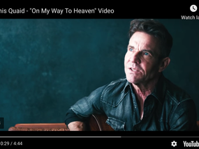 Dennis Quaid & The Way to Heaven