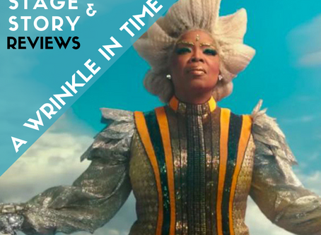 S&S Reviews: A Wrinkle in Time (2018) Partial Spoilers