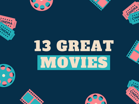 13 Great Movies Worth Renting. . .If You're in the Mood