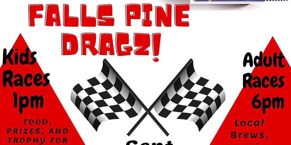 FALLS PINE DRAGZ!