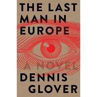 Dennis Glover, The Last Man in Europe