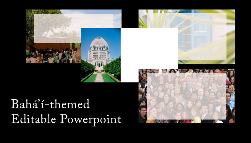 Baha'i-themed Editable Powerpoint