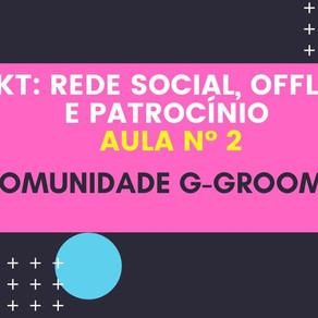 AULA N° 2 - MKT: REDES SOCIAIS, OFFLINE E PATROCÍNIO.