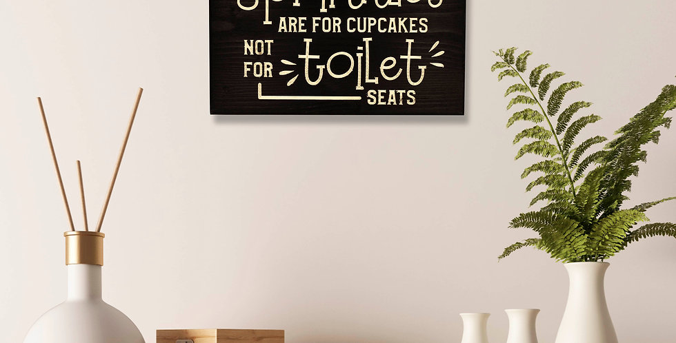 Sprinkles are for cupcakes, not for toilet seats