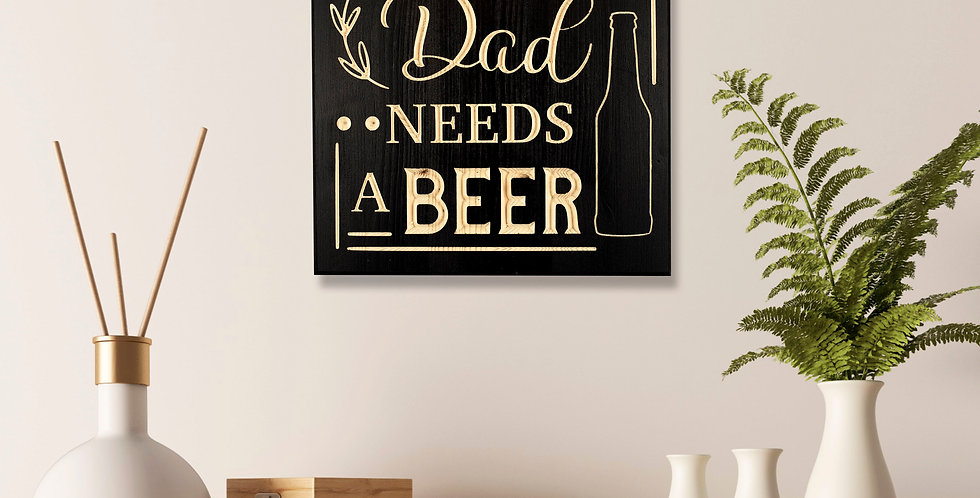 Dad needs a beer
