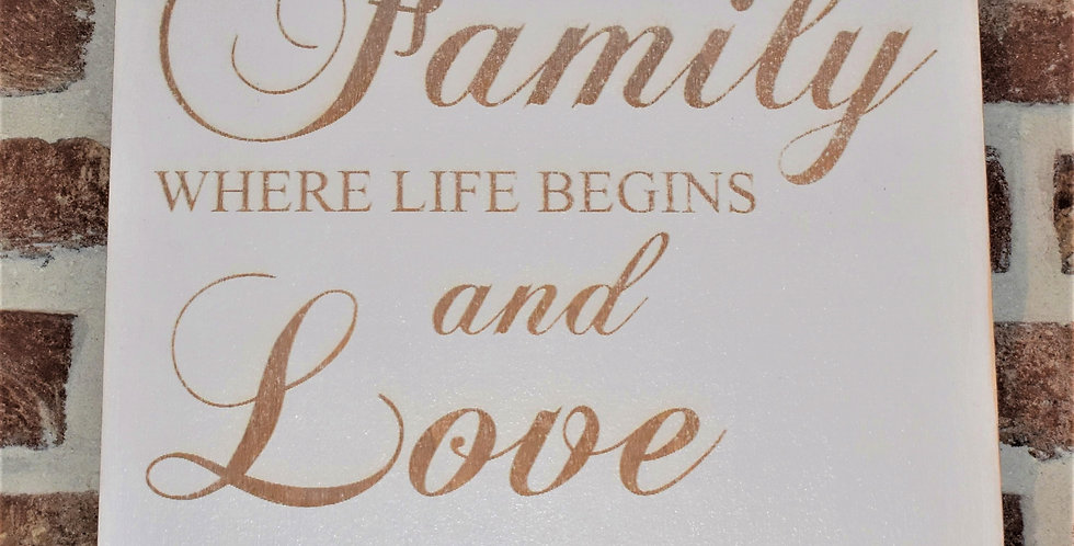 Family where life begins and love never ends 29x29cm