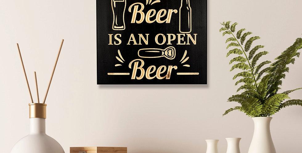 The best beer is an open beer