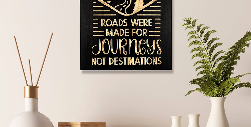 Roads were made for journeys not destinations